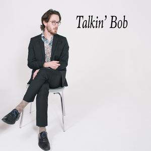 Talkin bob